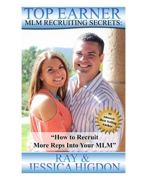 Top Earner Recruiting Secrets by Ray and Jessica Higdon