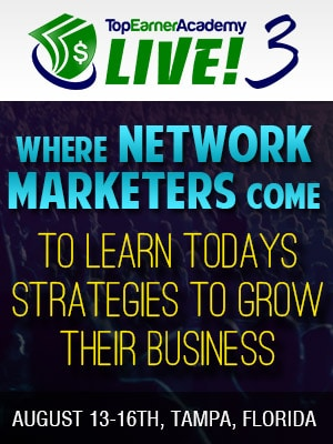 Top Earner Academy Live 3 - Where Networkers Come to Learn Today's Strategies to Grow Their Business