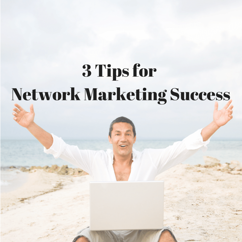 network marketing tips for guaranteed success