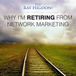 Why We Are Retiring from Network Marketing