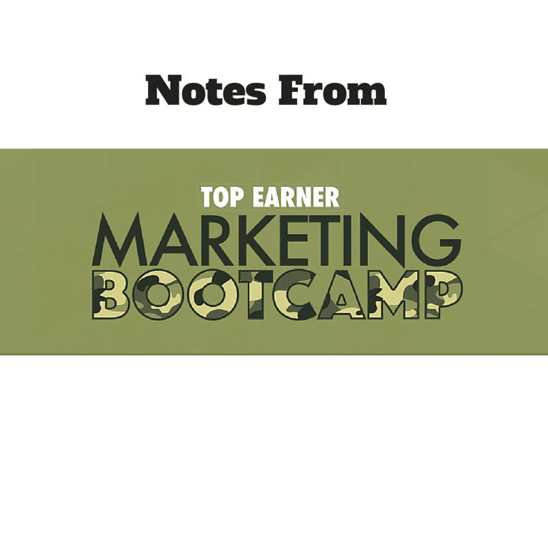 Notes from Top Earner Marketing Bootcamp – Day One