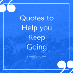 Quotes to Help you Keep Going