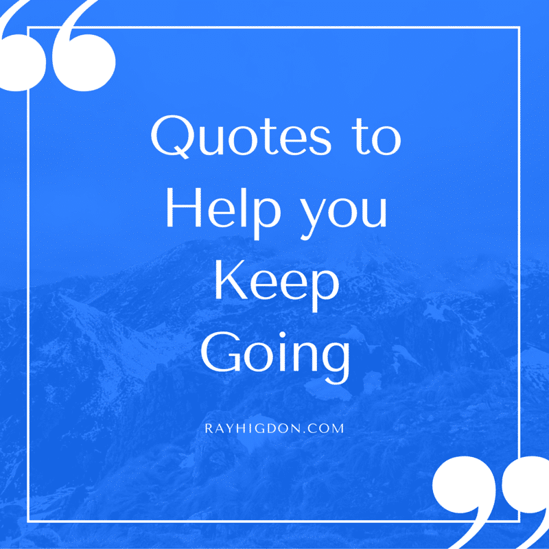 Quotes toHelp youKeep Going