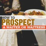 MLM Recruiting: How to Prospect a Waiter or Waitress