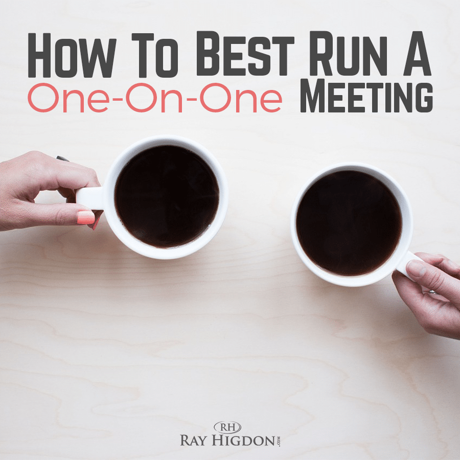 MLM Tips: How to Run One on One Meetings – rayhigdon com