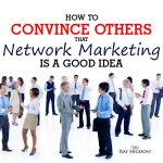 Network Marketing Haters, Convince them or Not?