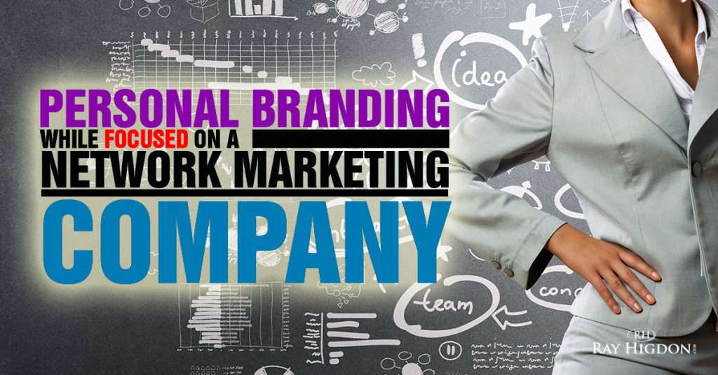 Personal Branding while Focused on Network Marketing