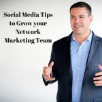Social Media Tips to Grow your MLM