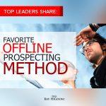 MLM Leaders share Favorite Offline Prospecting Strategies
