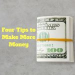 Four Simple Tips to Make More Money