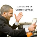 Suggestions if you Want to Quit your Job