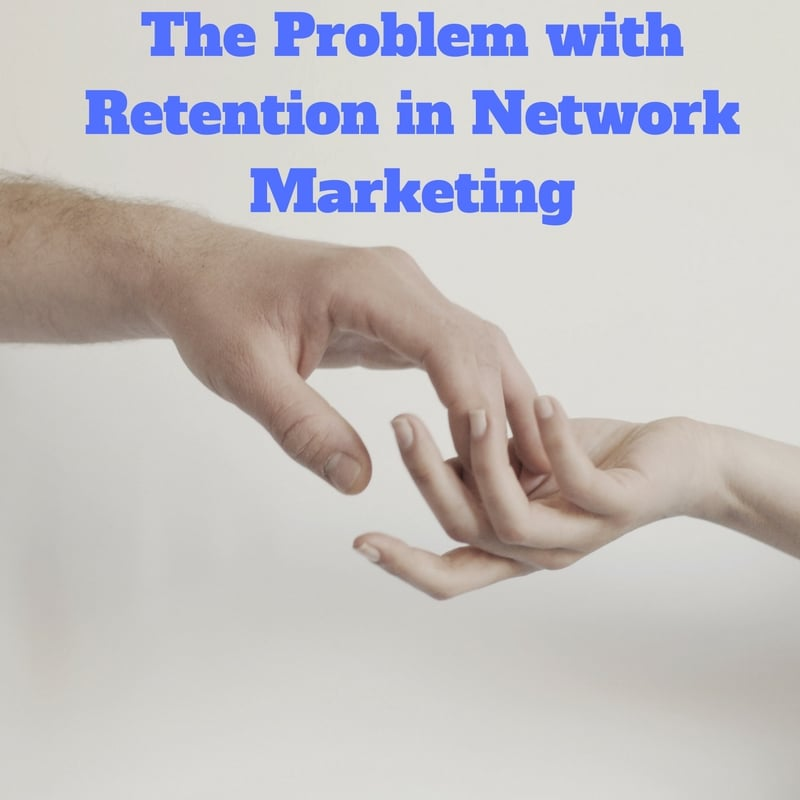 The Problem with Network Marketing Retention