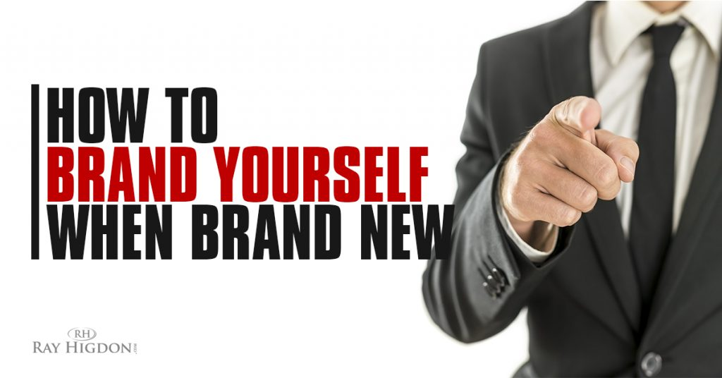 How to Brand Yourself when Brand New