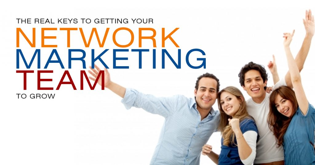 The Real Keys to Getting your Network Marketing Team to Grow
