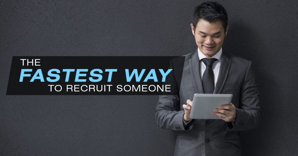 The Fastest Method of Network Marketing Recruiting?