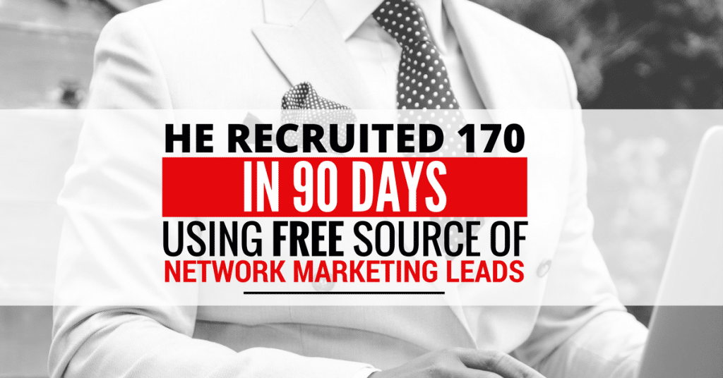 He Recruited 170 in 90 days using Free Source of Network Marketing Leads