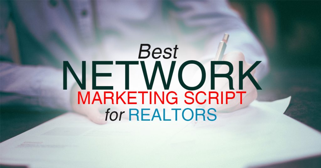 The Best Network Marketing Script for Realtors