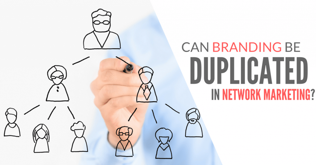 Can Branding be Duplicated in Network Marketing?
