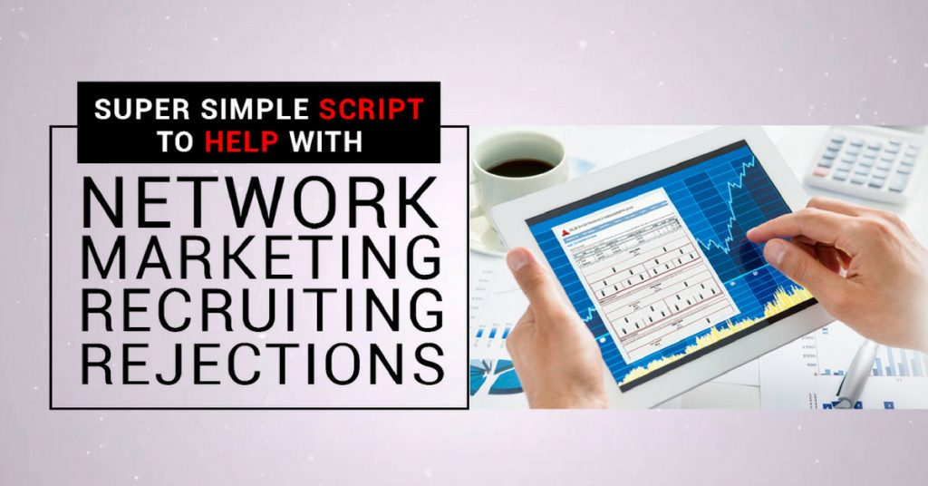 Super Simple Script to Help with Network Marketing Recruiting Rejections