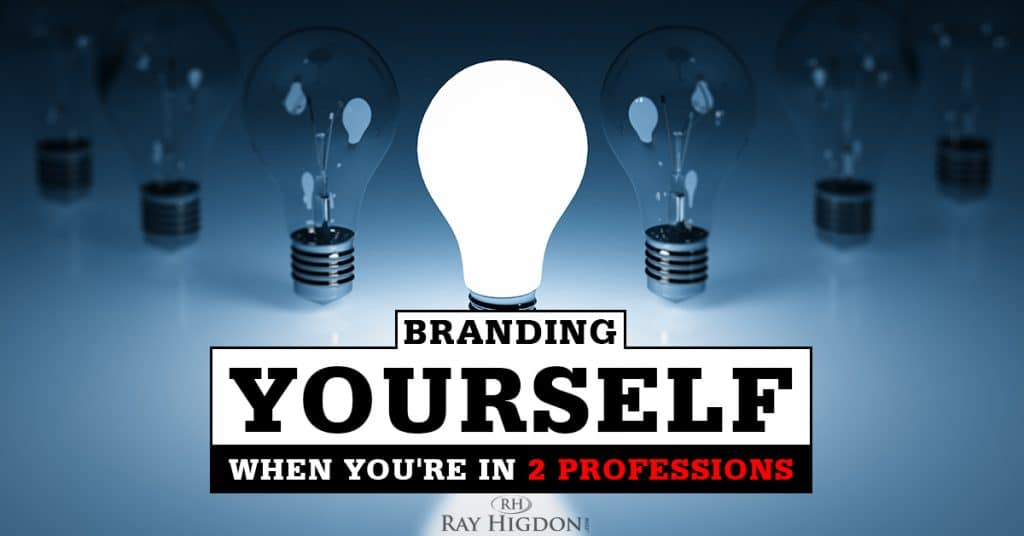 How To Brand Yourself When You Are In Two Professions