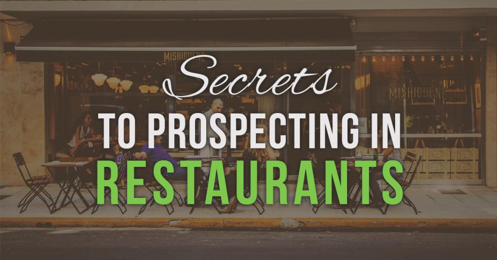 Secrets to Prospecting in Restaurants