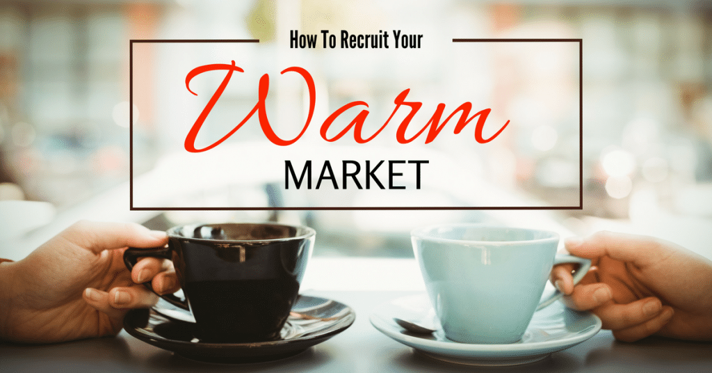 MLM Prospecting: How To Recruit Your Warm Market