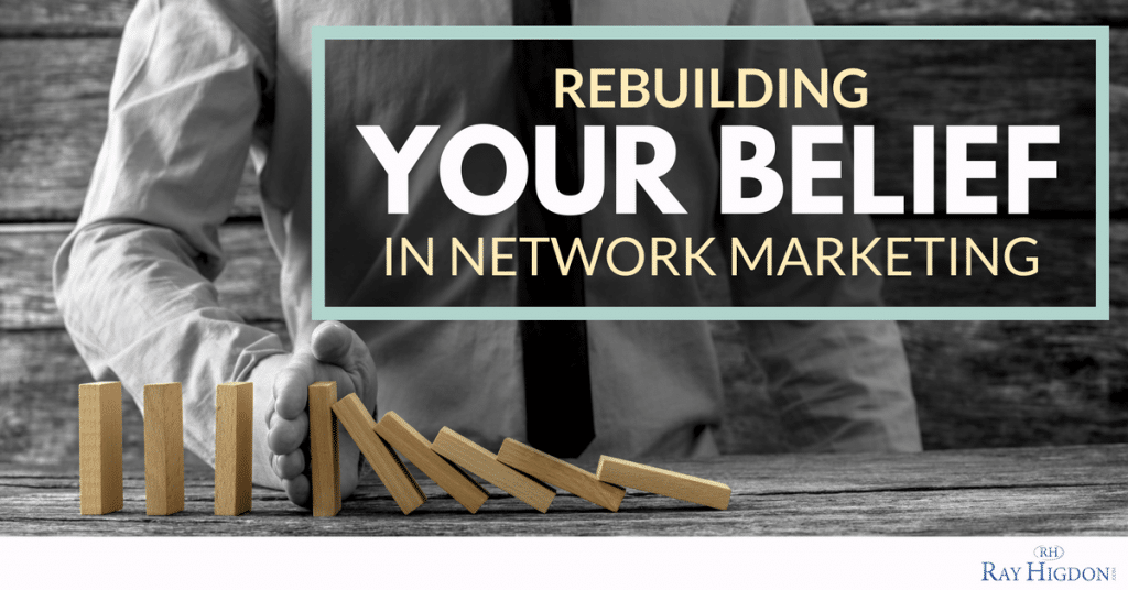 Rebuilding Your Belief In Network Marketing (When You've Failed In The Past)