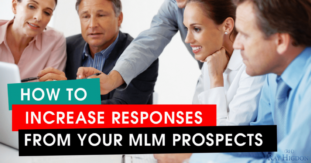 How to Increase Your Responses From Your MLM Prospects
