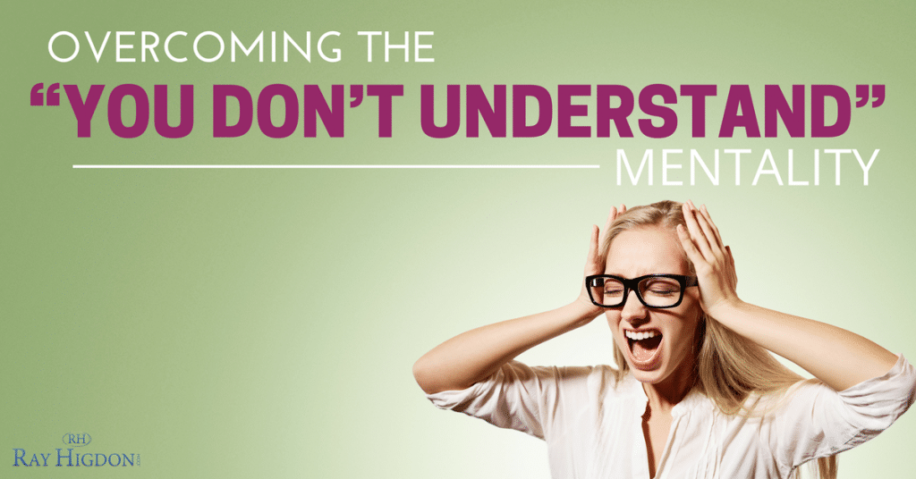 """MLM Leadership: Overcoming The """"You Don't Understand"""" Mentality"""