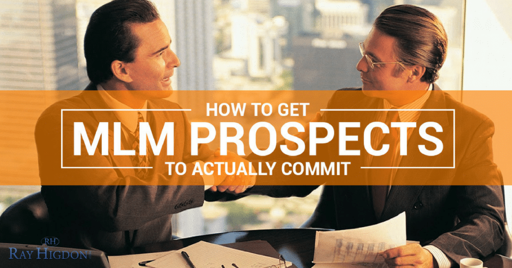 How To Get MLM Prospects To Actually Commit
