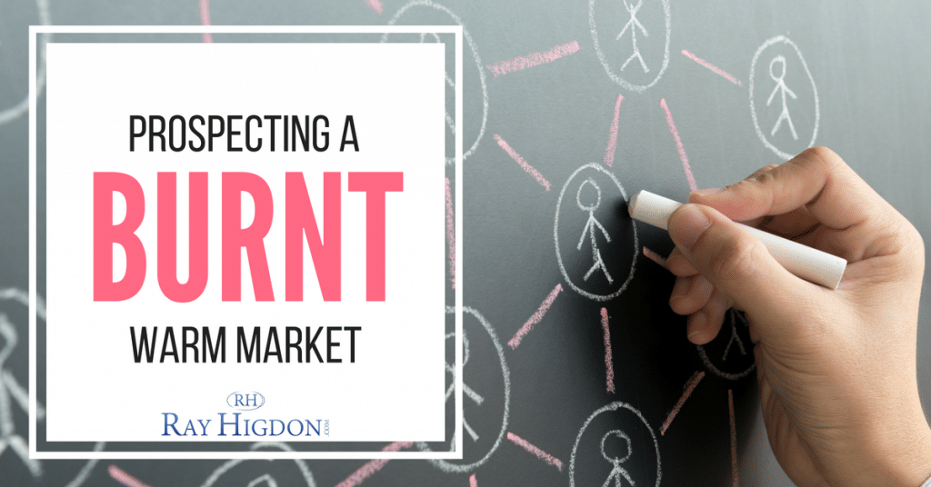 Network Marketing Prospecting a BURNT Warm Market