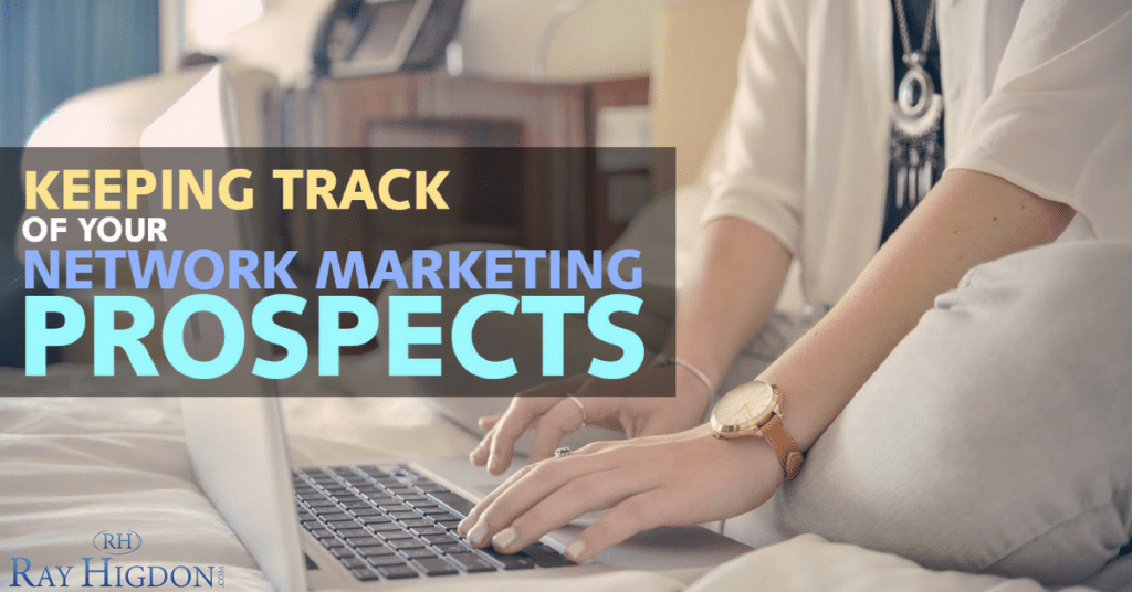 Keeping Track Of Your Network Marketing Prospects