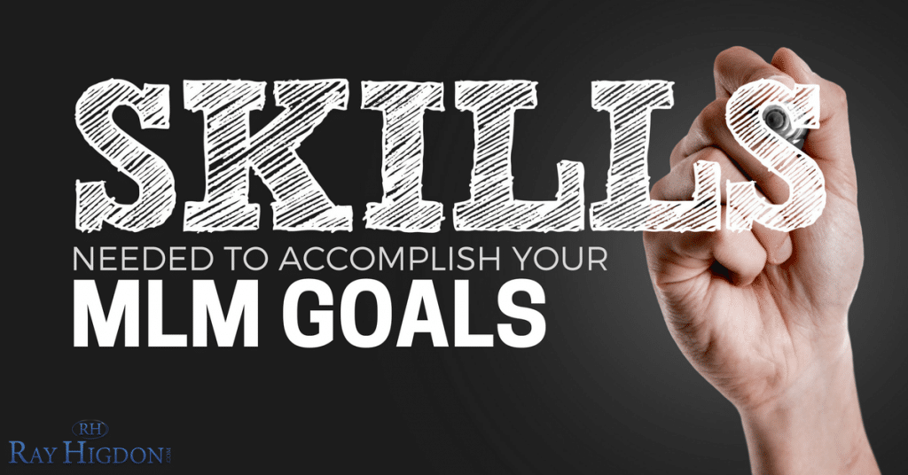 MLM Skills Needed To Accomplish Your Goals