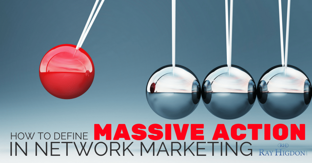 How To Define Massive Action In Network Marketing