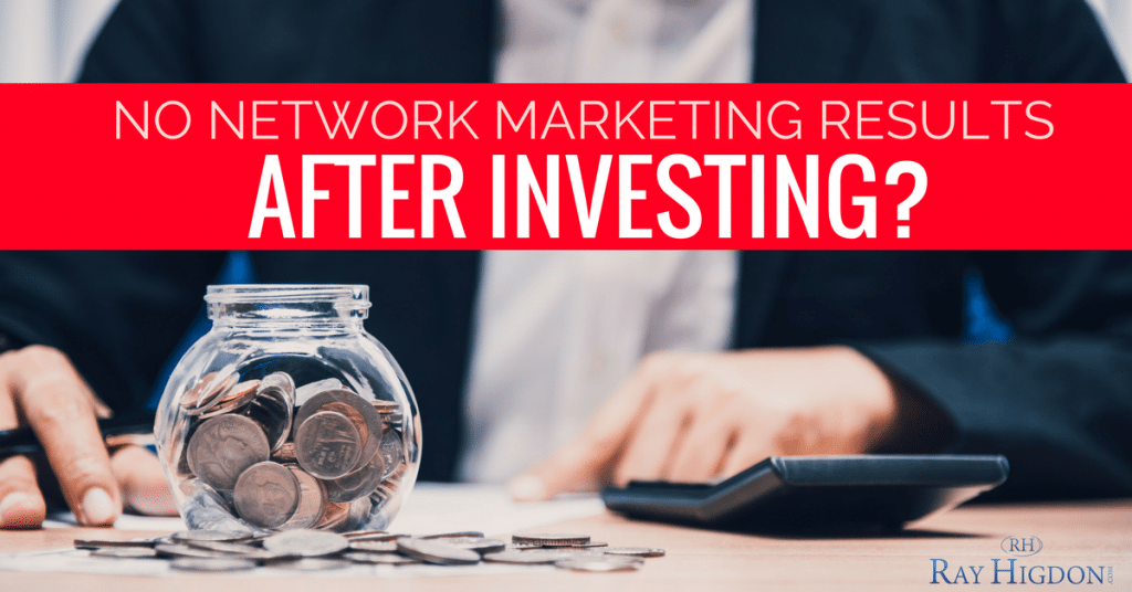 No Network Marketing Results Even After Investing?