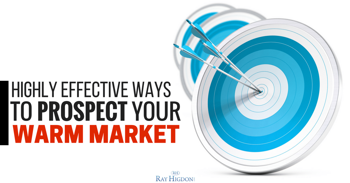 highly effective ways to prospect your warm market