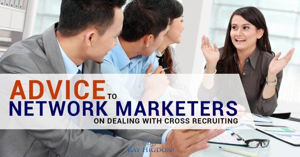 Advice To Network Marketers On Dealing With Cross Recruiting