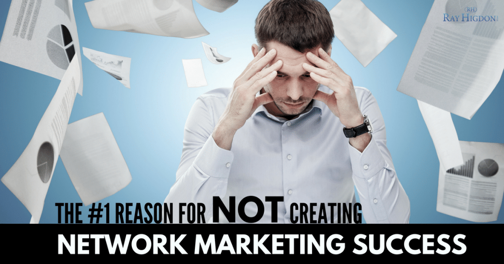 The #1 Reason For NOT Creating Network Marketing Success