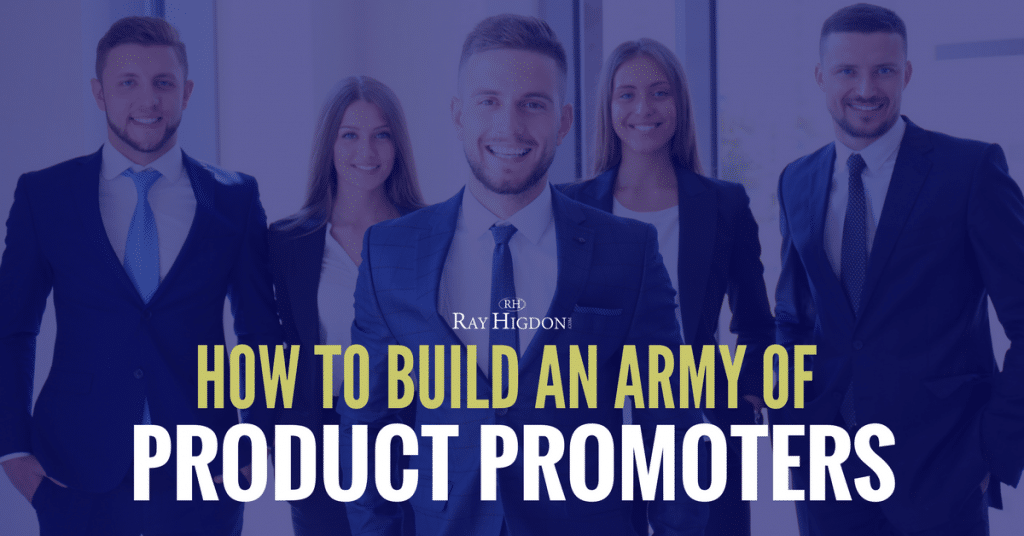 How To Build An Army Of Product Promoters In Your MLM Team