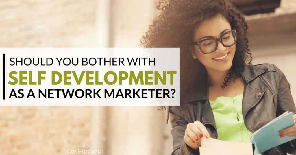 Should You Bother With Self-Development As A Network Marketer?