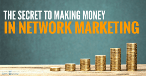 The Secret To Making Money In Network Marketing