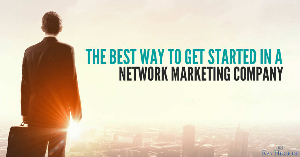 The Best Way To Get Started In A Network Marketing Company