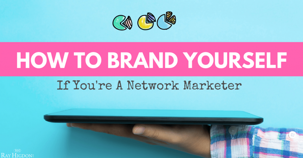 How To Brand Yourself If You're A Network Marketer