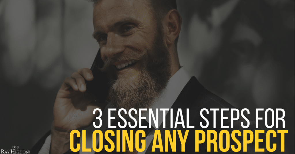 3 Essential Steps For Closing Any Network Marketing Prospect