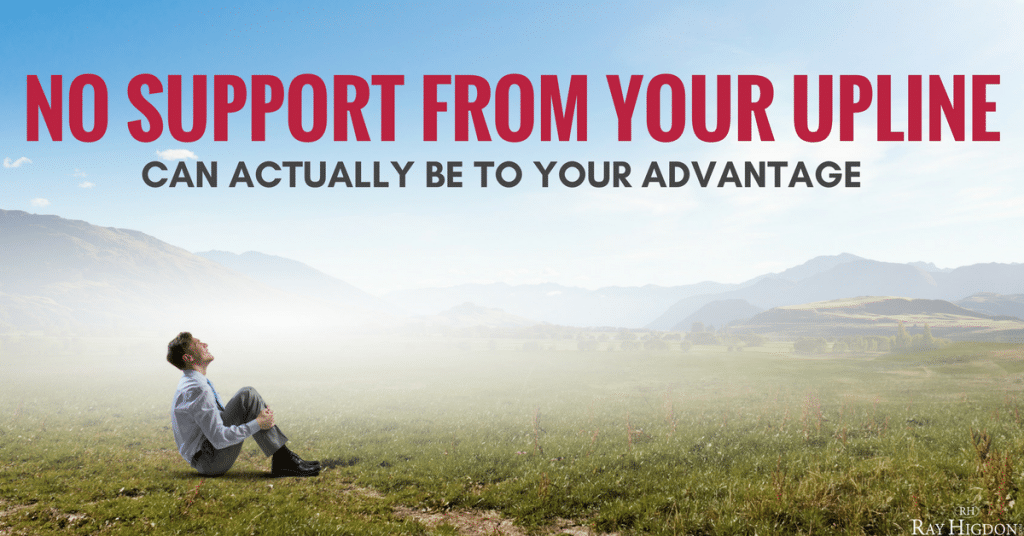 No Support From Your Network Marketing Upline Can Actually Be To Your Advantage
