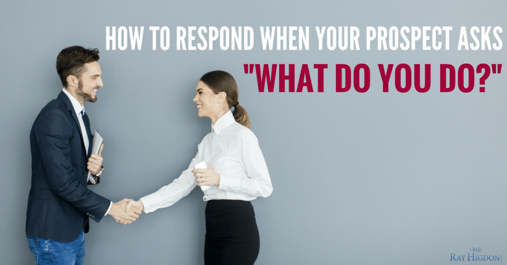 "How To Respond When Your Network Marketing Prospect Asks ""What Do You Do?"""
