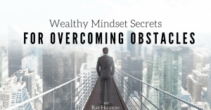 Wealthy Mindset Secrets For Overcoming Obstacles
