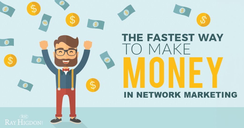 The Fastest Way To Make Money In Network Marketing