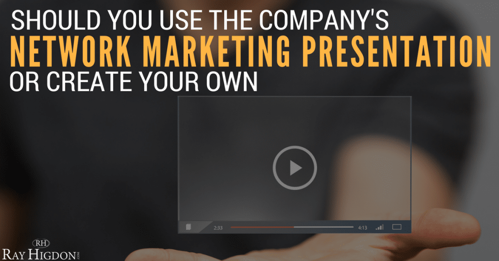 Should You Use The Company's Network Marketing Presentation Or Create Your Own