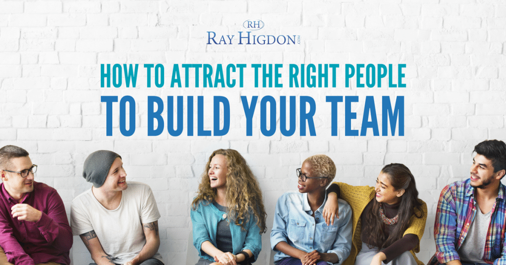 How To Attract The Right People To Build Your Network Marketing Team